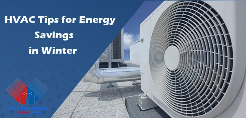 HVAC Tips for Energy Savings in Winter