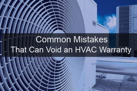 Mistakes That Can Void an HVAC Warranty