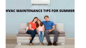 HVAC MAINTENANCE TIPS FOR SUMMER